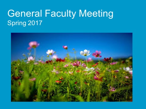 General Faculty Meeting, Spring 2017 with picture of flowers